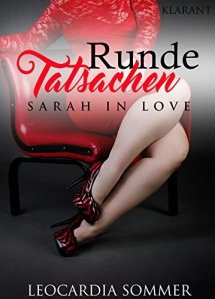 Runde Tatsachen: Sarah in Love von Leocardia Sommer