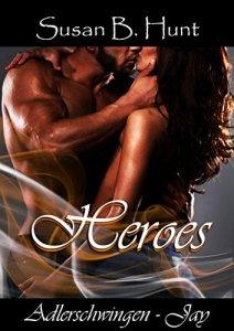 Heroes: Adlerschwingen - Jay von Susan B. Hunt