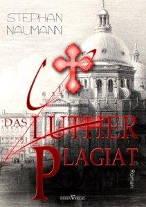 Das Luther - Plagiat von Stephan Naumann