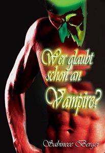Wer glaubt schon an Vampire? von Sabineee Berger