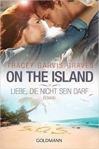 On the Island. Liebe, die nicht sein darf von Tracey Garvis Graves