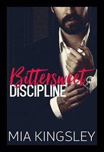Bittersweet Discipline von Mia Kingsley