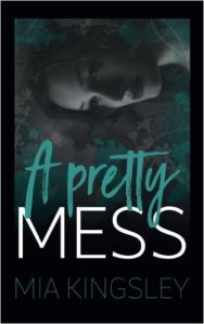 A pretty Mess von Mia Kingsley