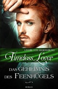 Timeless Lover: Das Geheimnis des Feenhügels von Leonie von Zedernburg