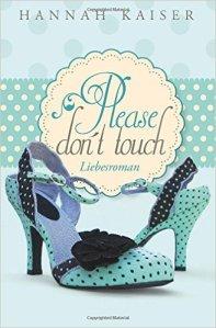 Please don ´t touch - Bitte nicht anfassen! von Hannah Kaiser