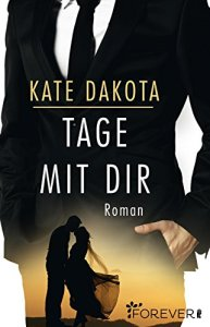Tage mit dir von Kate Dakota