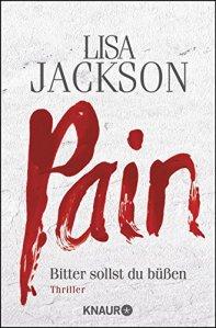 Pain: Bitter sollst du büßen von Lisa Jackson