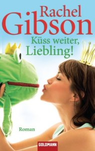 Küss weiter, Liebling! von Rachel Gibson
