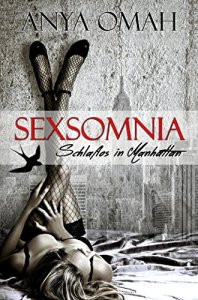 Sexsomnia: Schlaflos in Manhatten von Anya Omah