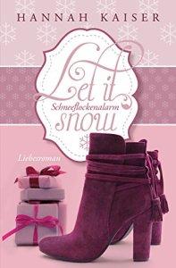 Let it snow: Schneeflockenalarm von Hannah Kaiser