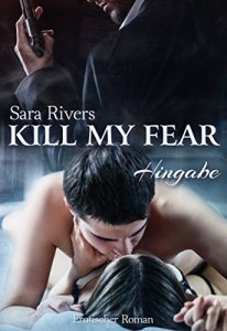 Kill my fear: Hingabe von Sara Rivers