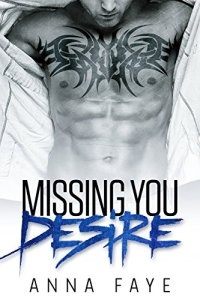 Missing you: Desire von Anna Faye