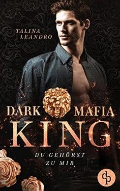 Du gehörst zu mir (Dark Mafia King-Reihe 2) vonTalina Leandro